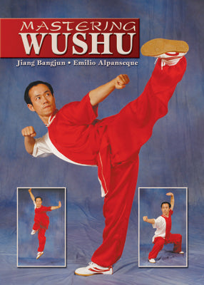 Mastering Chinese Wushu - Instructional Book Jiang Bangjun Emilio Alpanseque