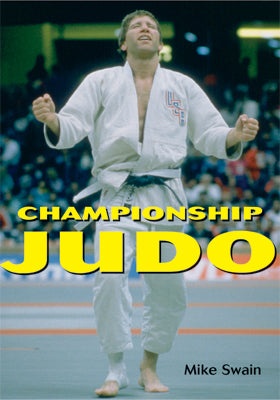Championship Judo - Top Techniques Grappling Text Book World Champion Mike Swain