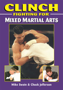 Clinch Fighting Mixed Martial Arts - Judo BJJ Book Mike Swain & Chuck Jefferson