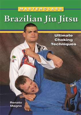 Masterclass Brazilian Jiu Jitsu Ultimate Choking Techniques Book Renato Magno