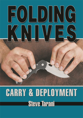 Complete Folding Knives Carry & Deployment - Blade Training Book Steve Tarani