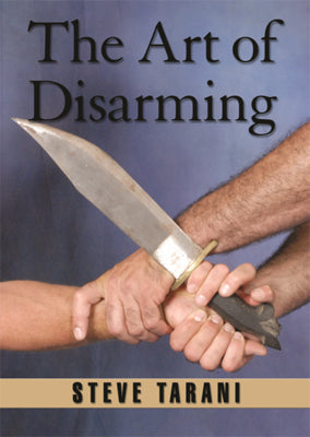 Art of Disarming - Knives Blades Edged Weapons Instructional Book Steve Tarani