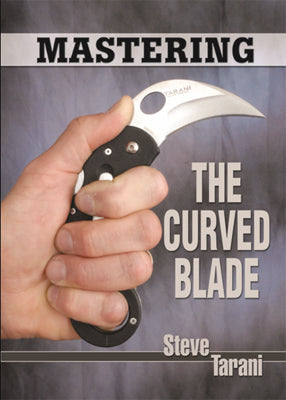 Mastering the Curved Blade - Kerambit Knife Instructional Book Steve Tarani