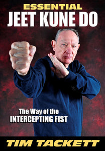 Essential Jeet Kune Do - Way of the Intercepting Fist Book by Tim Tackett