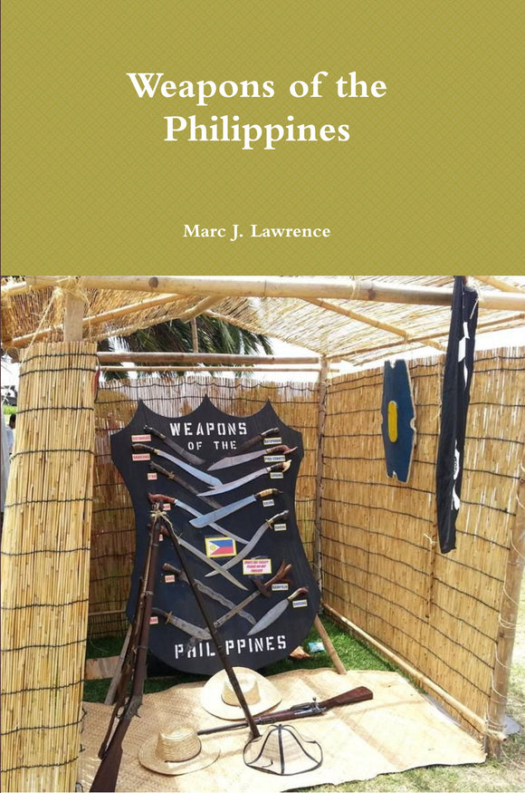 Weapons of the Philippines Book Marc Lawrence traditional weapons escrima kali