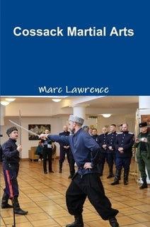 Russian Cossack Martial Arts Book by Marc Lawrence