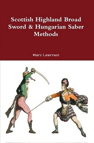 Scottish Highland Broad Sword & Hungarian Saber Methods H. Angelo Book by Marc Lawrence