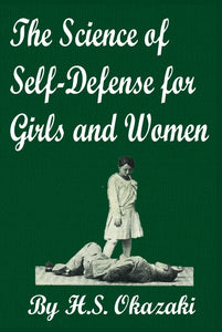 Science of Self Defense for Girls & Women Book Prof Henry Okazaki