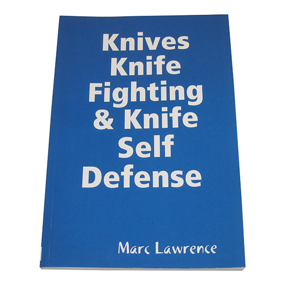Knife Fighting & Knife Self Defense - Dueling, Tricks, of the Apache Book by Marc Lawrence