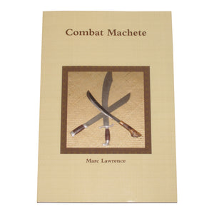 Combat Machete Blade Weapon Book Marc Lawrence