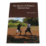 Basics Filipino Martial Arts Book by Marc Lawrence  escrima kali arnis