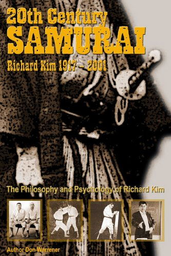 The 20th Century Samurai: Richard Kim Book By Don Warrener