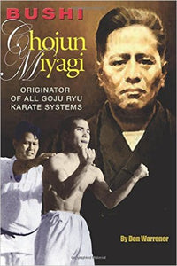 Chojun Miyagi Goju Karate Book by Don Warrener