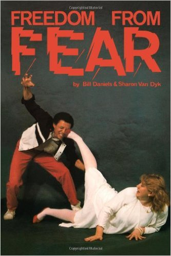 Freedom From Fear: Self Defense for Women Book by Bill Daniels & Sharon Van Dyk