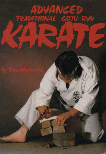 Advanced Traditional Goju Ryu Karate Book Don Warrener