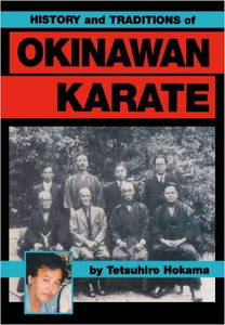 History Traditions of Okinawan Karate Book By Tetsuhiro Hokama