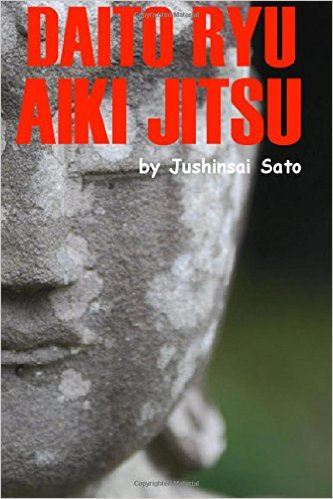 Daito Ryu Aiki Jitsu: Secret Self Defense Techniques Book By Jushinsai Sato