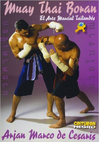Muay Thai Boran: Martial Art of Thailand Book By Arjan Marco De Cesaris
