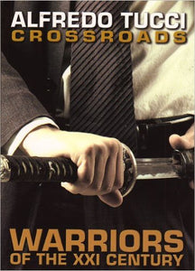 Crossroads: Warriors of XXI Century Book By Alfredo Tucci