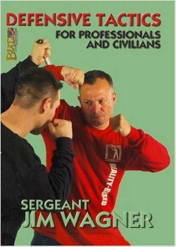 Defensive Tactics for Professionals Book By Sgt. Jim Wagner