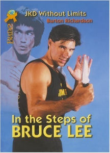 In the Steps of Bruce Lee JKD without Limits Book By Burton Richardson