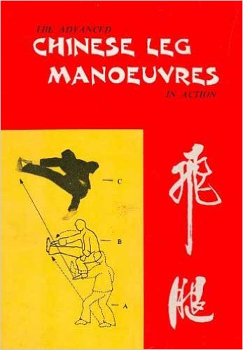 Advanced Chinese Leg Maneuvers in Action Book H.C. Chao