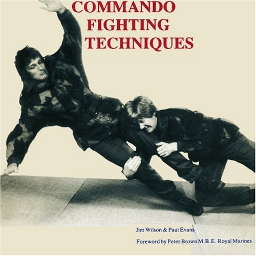Commando Fighting Techniques Book by Paul Wilson & Jim Evans