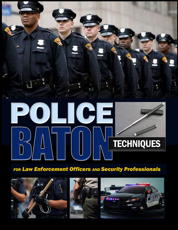 Police Baton Techniques Handbook for Law Enforcement By Jim Evans, Paul Wilson