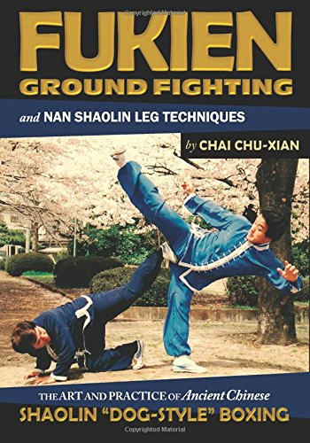 Ground Fighting & Nan Shaolin Leg Techniques Book By Chai Chu-Xian