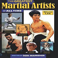Greatest Martial Artists of All Time Book by Don Warrener