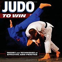 Judo to Win: Theory & Techniques of Effective Practice Book P.M. Barnett