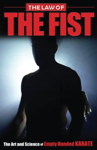 The Law of the Fist: Introducing the Moo Empty Hand Karate System Book By Olaf Simon