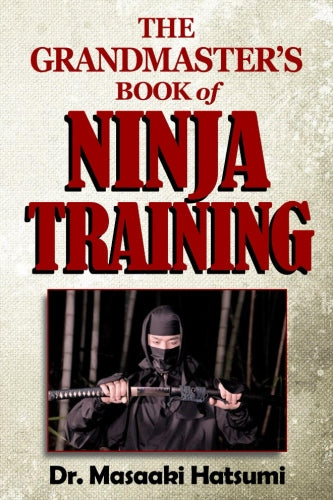Grandmaster's Book of Ninja Training Book by Dr Masaaki Hatsumi