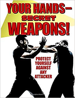 Your Hands Secret Weapons! No Nonsense Self Defense Book Brooks Mendell