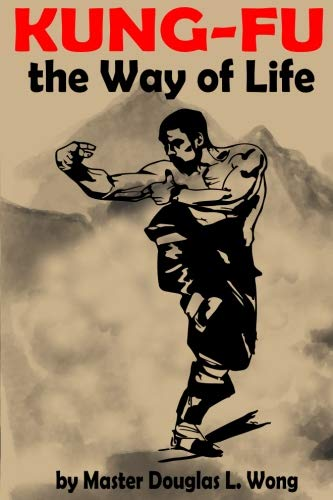 Kung Fu: The Way of Life Book by Douglas Wong