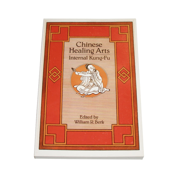 Chinese Healing Arts Book - William Berk