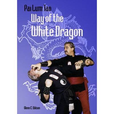 Pai Lum Tao-Way of White Dragon - Wilson