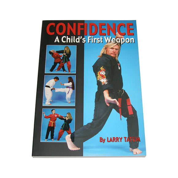 Confidence A Child's First Weapon book - Larry Tatum