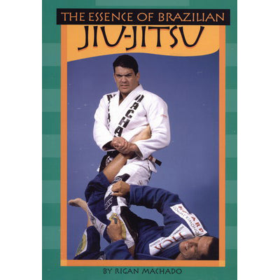 Essence Brazilian Jiu Jitsu Book Rigan Machado