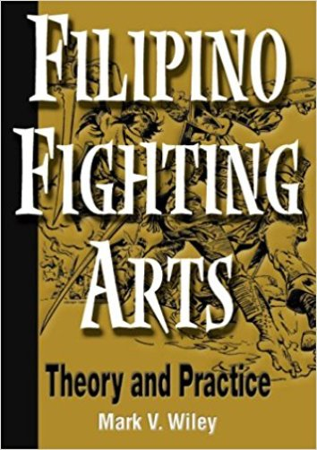 Filipino Fighting Arts Theory Practice Book Mark Wiley