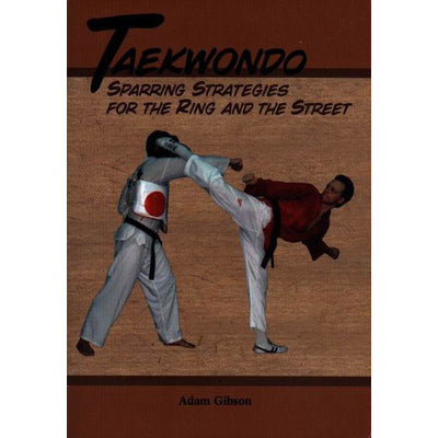 Taekwondo Karate Sparring Strategies for Ring & Street book Adam Gibson korean
