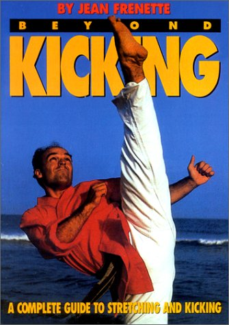 Jean Frenette's Beyond karate Kicking Book stretching OOP