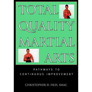 Total Quality Martial Arts Book - Christopher Hess