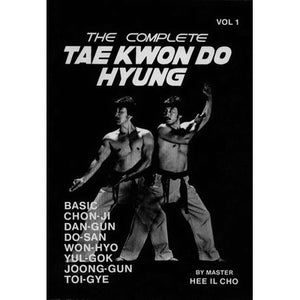 Complete Tae Kwon Do Hyung 1 Book - Hee Il Cho