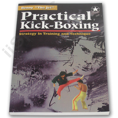 Practical Kick-Boxing Strategy Benny the Jet Urquidez martial arts 0961512695