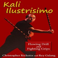 Kali Illustrisimo #3 Flowing Fighting Filipino Martial Art DVD Christopher Ricketts & Rey Galang