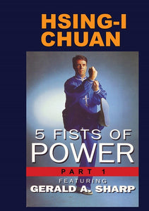 Hsing I Chuan Five Fists of Power Kung Fu #1 DVD Gerald A. Sharp