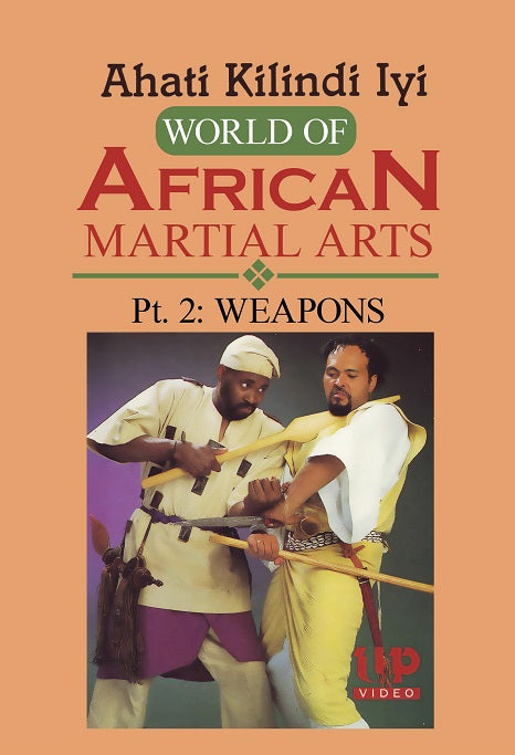World of African Martial Art Weapons: Double Stick, Staff DVD Ahati Kilindi Iyi