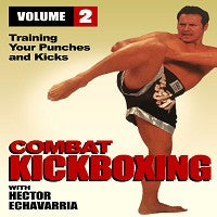 Combat Kickboxing #2 Training Your Punches & Kicks DVD Hector Echavarria