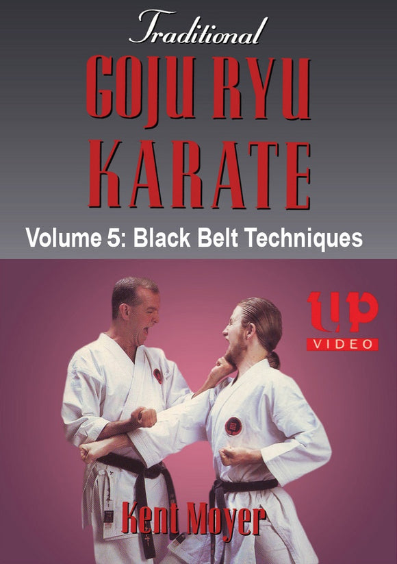 Traditional Goju Ryu Karate #5 Black Belt Kata Weapons Kumite DVD Kent Moyer